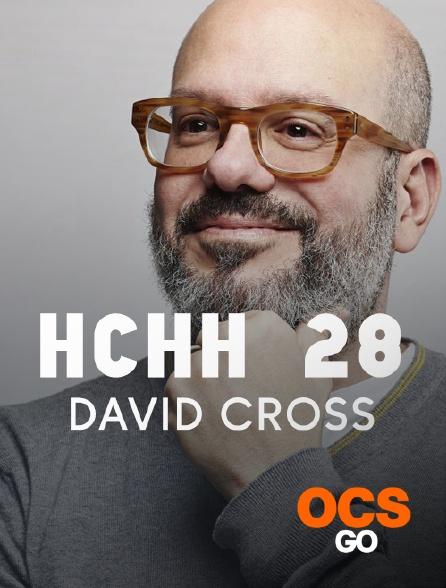 OCS Go - HCHH 28 : David Cross