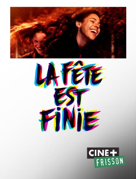 Ciné+ Frisson - La fête est finie
