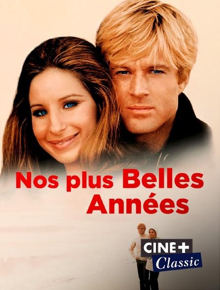 Ciné+ Classic - Nos plus belles années