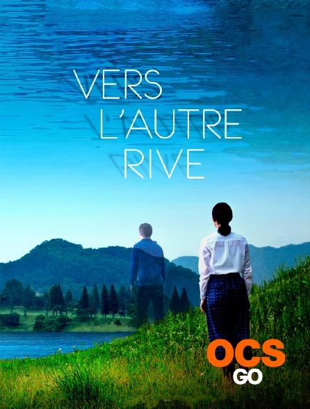 OCS Go - Vers l'autre rive