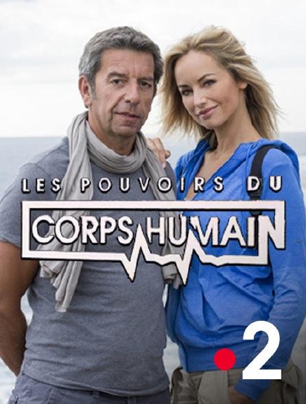 France 2 - Les pouvoirs extraordinaires du corps humain