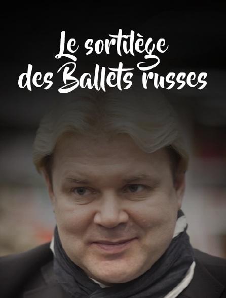 Le sortilège des Ballets russes