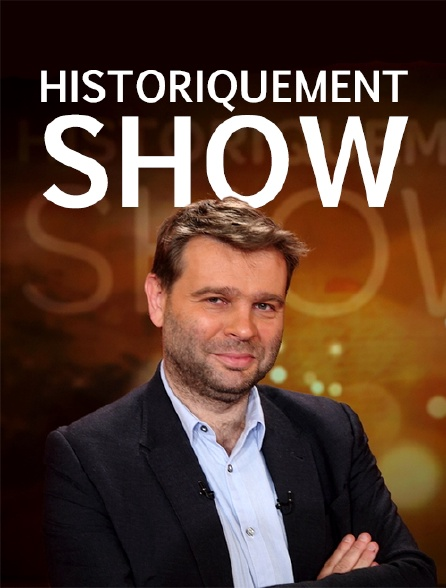 Historiquement show