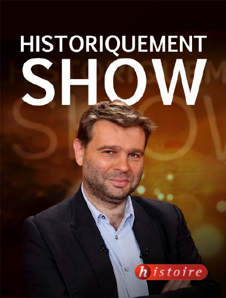 Histoire - Historiquement show