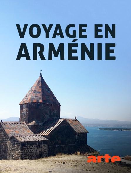 Arte - Voyage en Arménie