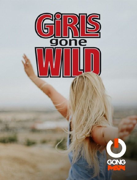GONG Max - Girls Gone Wild