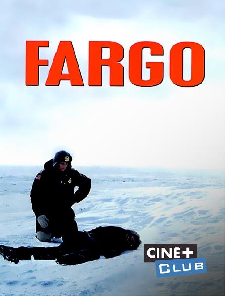 Ciné+ Club - Fargo