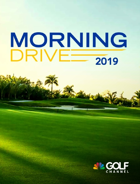 Golf Channel - Morning Drive 2019