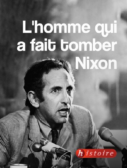 Histoire - L'homme qui a fait tomber Nixon