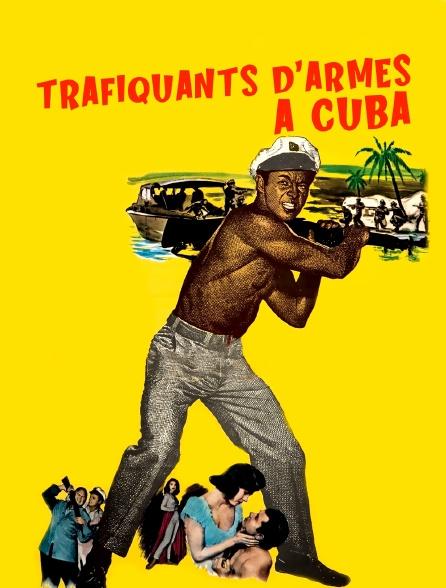 Trafiquants d'armes à Cuba
