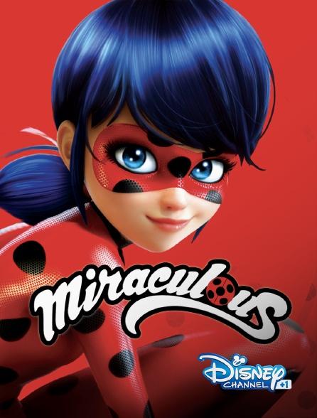 Disney Channel +1 - Miraculous, les aventures de Ladybug et Chat Noir
