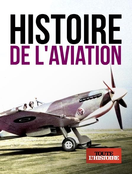 Toute l'histoire - Histoire de l'aviation *2018