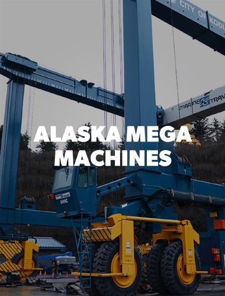 Alaska Mega Machines