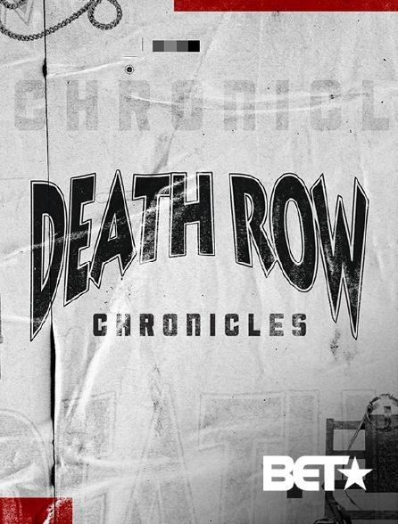 BET - Death Row Chronicles