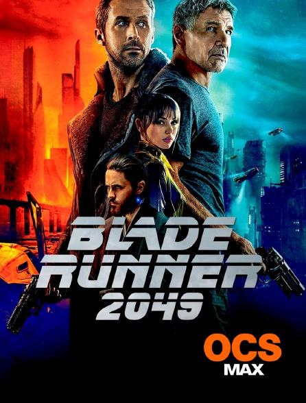 OCS Max - Blade Runner 2049