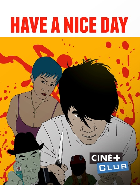 Ciné+ Club - Have a Nice Day
