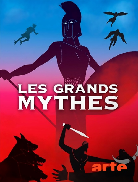 Arte - Les grands mythes
