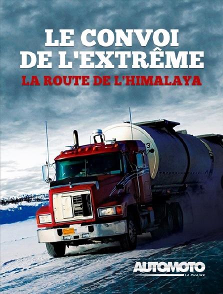 Automoto - Le convoi de l'extrême, la route de l'Himalaya