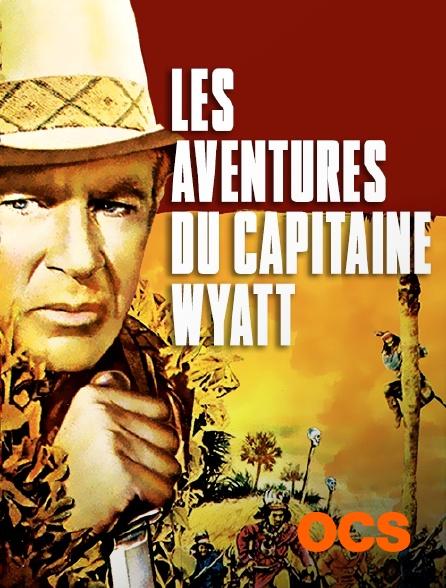 OCS - Les aventures du capitaine Wyatt