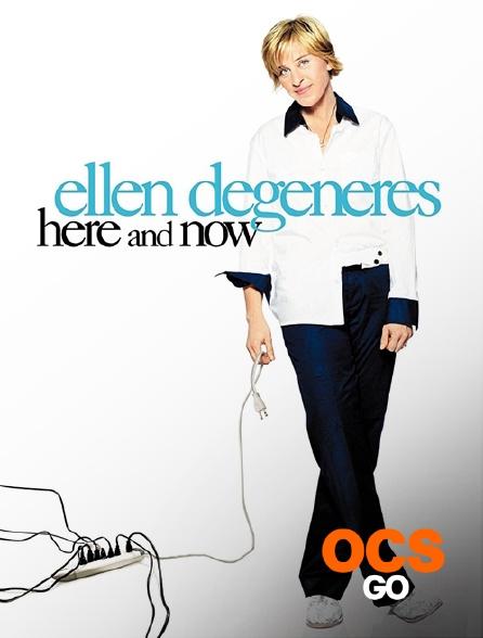 OCS Go - Ellen DeGeneres : Here and Now