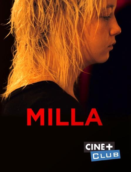 Ciné+ Club - Milla