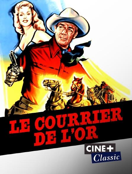 Ciné+ Classic - Le courrier de l'or
