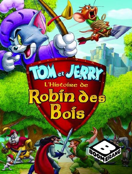 Boomerang - Tom et Jerry : l'histoire de Robin des Bois
