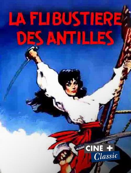 Ciné+ Classic - La flibustière des Antilles