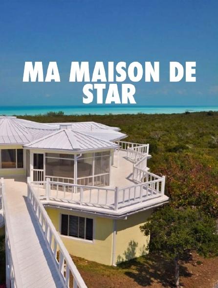 Ma maison de star