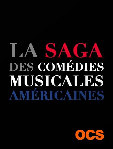 OCS - La saga des comédies musicales américaines