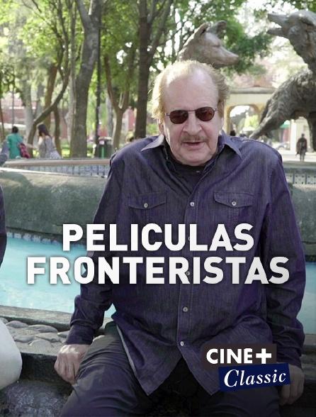 Ciné+ Classic - Cinéma et frontières