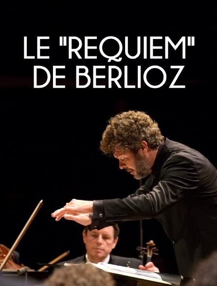 """Le """"Requiem"""" de Berlioz"""