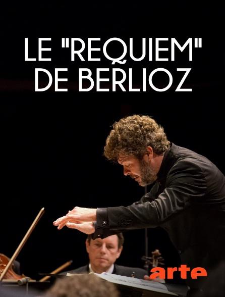 """Arte - Le """"Requiem"""" de Berlioz"""
