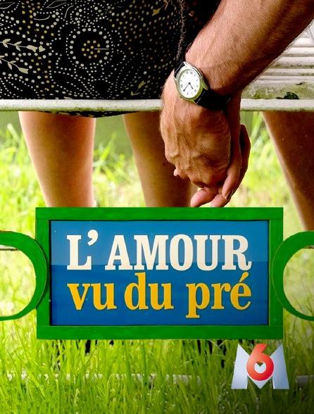 M6 - L'amour vu du pré