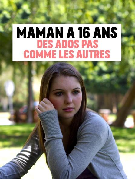Maman a 16 ans : des ados pas comme les autres