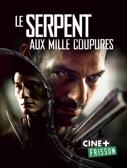 Ciné+ Frisson - Le serpent aux mille coupures
