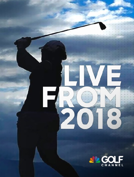 Golf Channel - Live From 2018