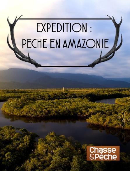 Chasse et pêche - Expédition : pêche en Amazonie