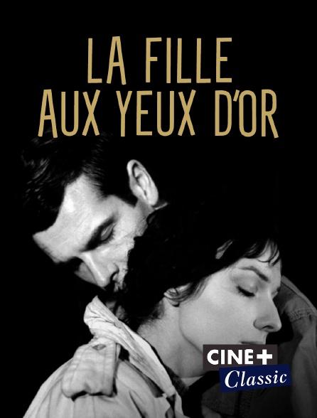Ciné+ Classic - La fille aux yeux d'or