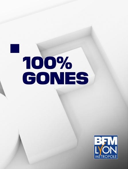 BFM Lyon Métropole - 100% Gones
