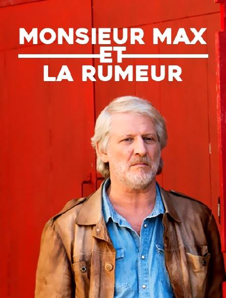 Monsieur Max et la rumeur