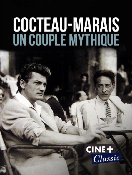 Ciné+ Classic - Cocteau-Marais, un couple mythique