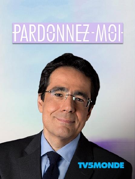 TV5MONDE - Pardonnez-moi