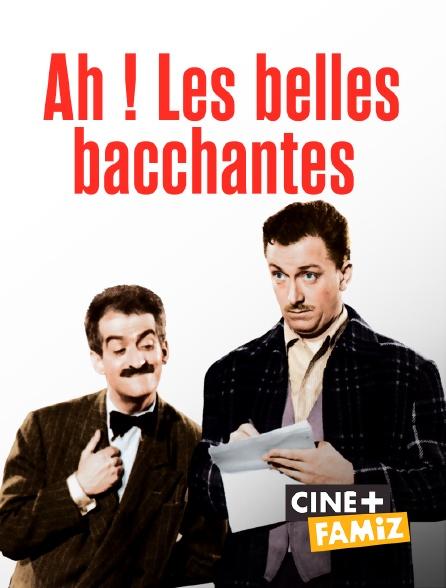 Ciné+ Famiz - Ah ! Les belles bacchantes