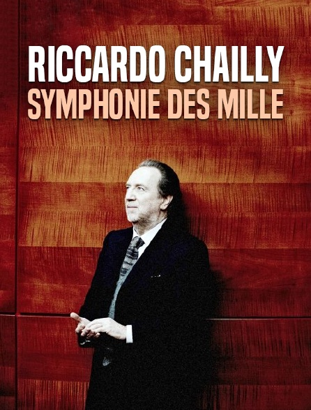 Riccardo Chailly - «Symphonie des Mille»