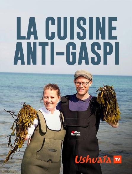 Ushuaïa TV - La  cuisine anti-gaspi