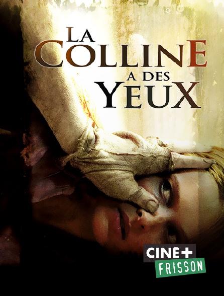 Ciné+ Frisson - La colline a des yeux