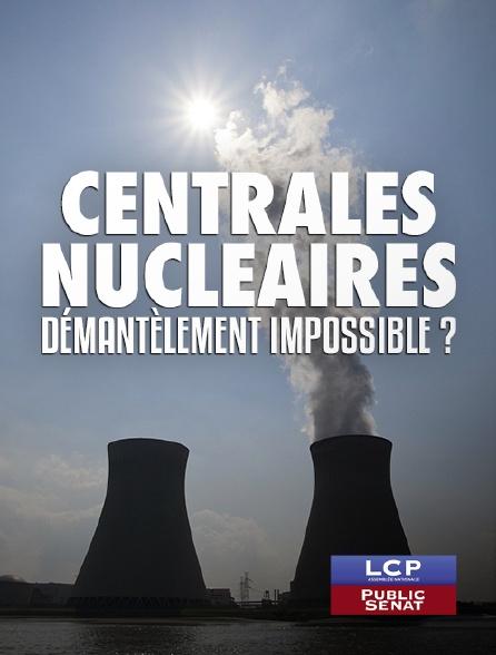 LCP Public Sénat - Centrales nucléaires, démantèlement impossible ?