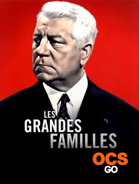 OCS Go - Les grandes familles