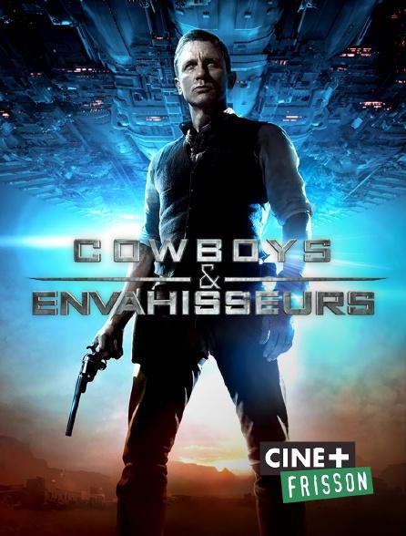 Ciné+ Frisson - Cowboys & envahisseurs